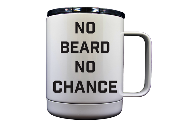 No Beard No Chance 10 OZ Stainless Travel Mug