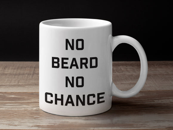 No Beard No Chance Coffee Mug