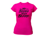 My Boobs Your Beard Short Sleeve T-shirt