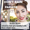 Don't Rain on my Parade: Slick Buns
