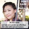 Don't Rain on my Parade: Slick Side
