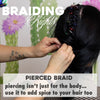 Braiding Rights: Pierced Braid