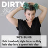 Dirty Girl: 90's Buns