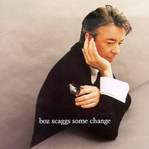 Boz Scaggs - Some Change