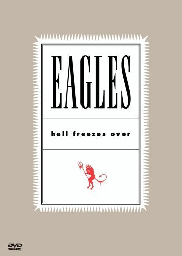 The Eagles: Hell Freezes Over