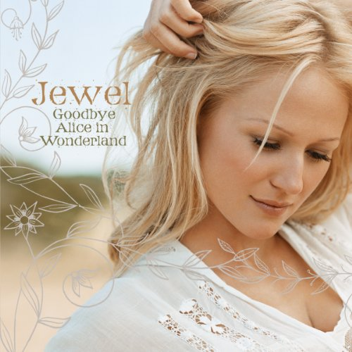 JEWEL - Goodbye Alice in Wonderland