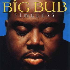 Big Bub - Timeless