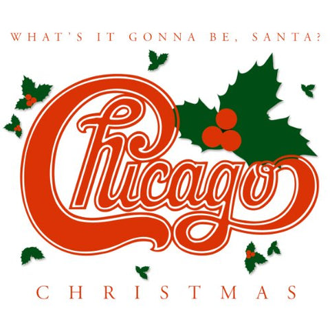 Chicago - Christmas: What's It Gonna Be Santa