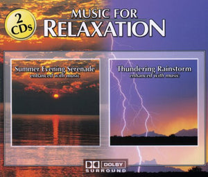 Various Artists - Music For Relaxation: Summer Evening Serenade/Thundering Rainstorm