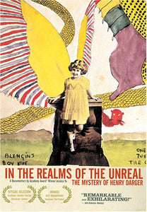 In the Realms of the Unreal: The Mystery of Henry Darger