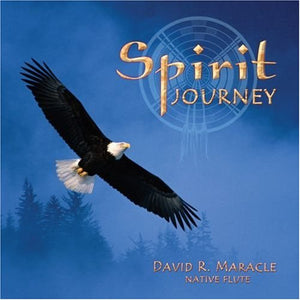 David R. Maracle - Spirit Journey