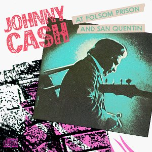 Cash, Johnny - Johnny Cash at Folsom Prison and San Quentin
