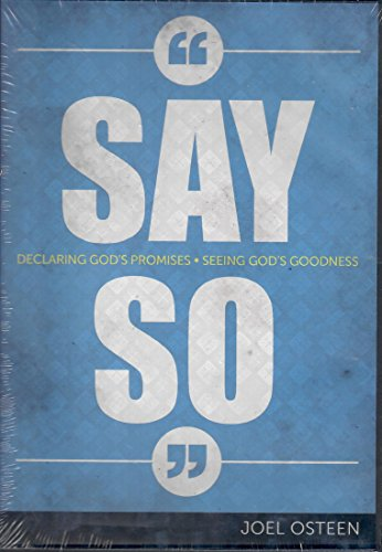 Say So: Declaring God's Promises, Seeing God's Goodiness