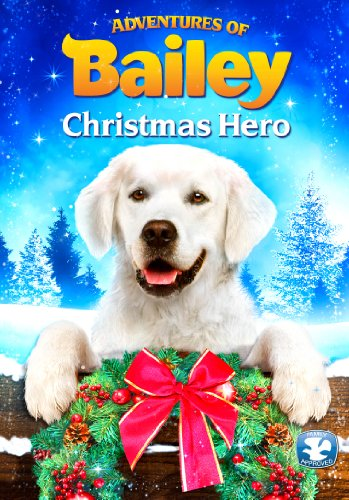 Adventures of Bailey - A Christmas Hero