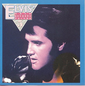 Elvis' Gold Records Volume 5