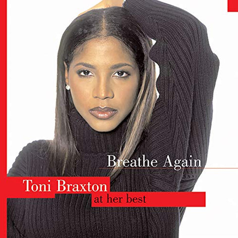 Toni Braxton - Breathe Again: Toni Braxton At Her Best