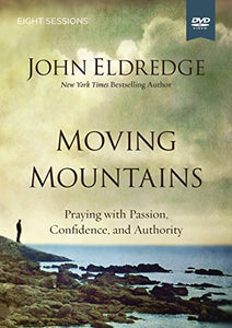 Moving Mountains Video Study: Praying with Passion, Confidence, and Authority