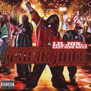Lil Jon & The East Side Boyz - Crunk Juice