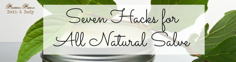 Blog: 7 Hacks for All Natural Salve