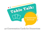 Table Talk Cards: Elementary Edition
