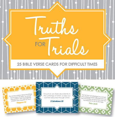 Truths for Trials: 25 Bible Verse Cards for Difficult Times