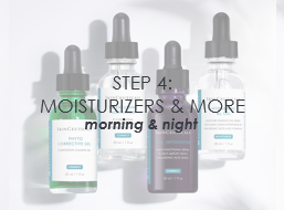 Moisturizers & More (morning & night)