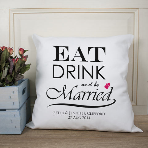 Eat Drink and be Married Couple Wedding Gift Personalised Cushion