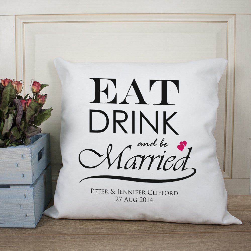 Personalised Eat Drink and be Married Couple Wedding Gift Cushion