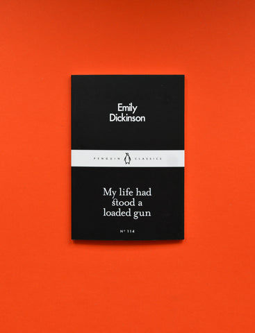 My Life Had Stood a Loaded Gun by Emily Dickinson - Little Black Classics