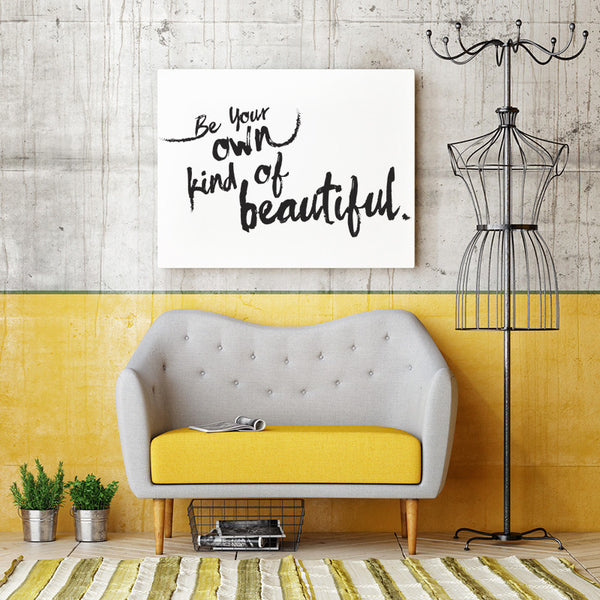 Be Your Own Kind of Beautiful - Canvas Print