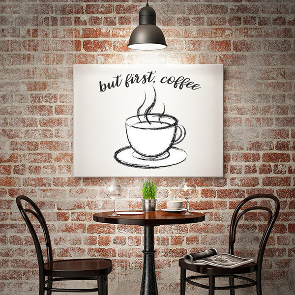 But First, Coffee. - Canvas Print
