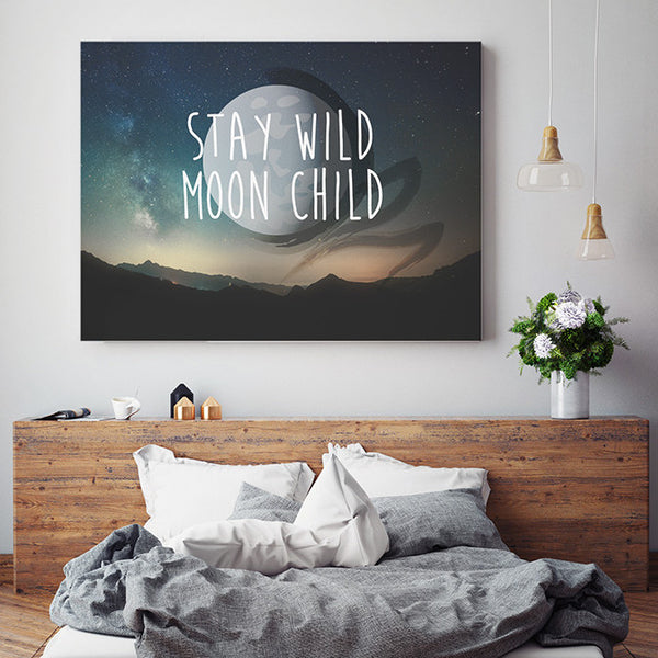Stay Wild Moon Child - Canvas Print