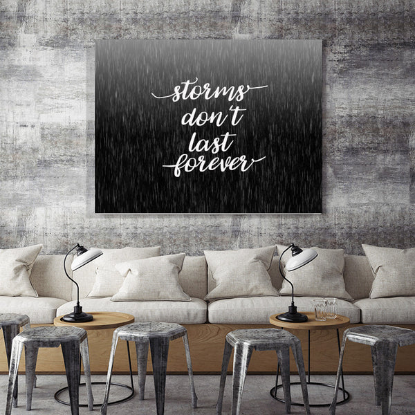 Storms Don't Last Forever - Canvas Print