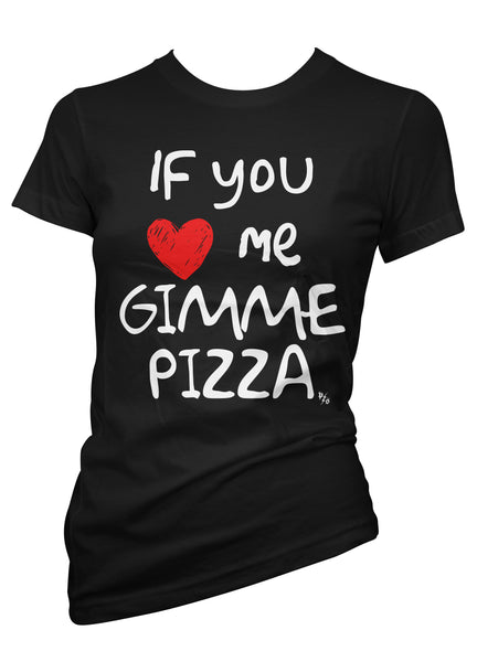 If You Love Me, Gimme Pizza