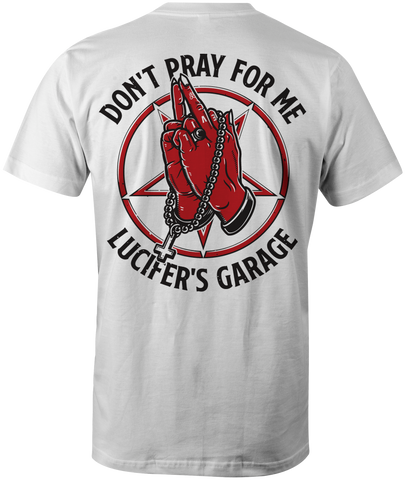 "Lucifer's Garage ""Don't Pray For Me"" T-Shirt"