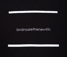 """Brains Are The New Tits"" T-Shirt"