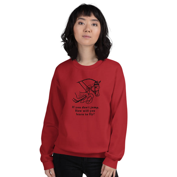Arabian Hunter Jumper If You Dont Jump How Will You Learn To Fly? Sweatshirt