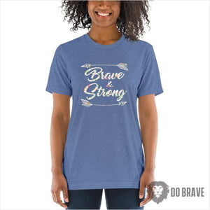 Brave and Strong Ladies Classic Tees | Cute Shirts | Be Brave Quotes - Blue Triblend / XS