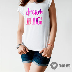 Dream Big Watercolor Ladies Classic Tee | Dream Big Quotes | Cute Shirts