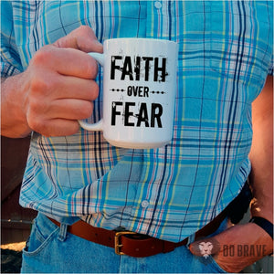 Faith Over Fear Mug | Inspirational Quotes | Faith Over Fear