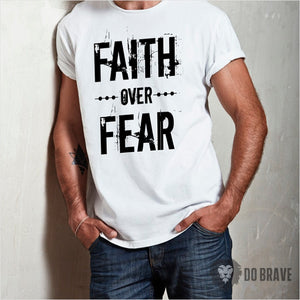 Faith Over Fear Unisex T-Shirt | Statement Shirt | Spiritual Quotes