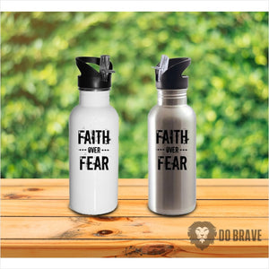 Faith Over Fear Water Bottle | Inspirational Quotes | Faith Over Fear
