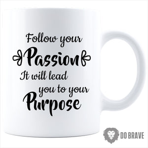 Follow Your Passion Coffee Mug - 11Oz / White