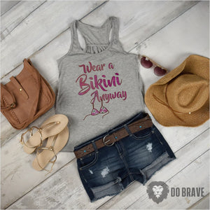 Wear A Bikini Anyway Bella Flowy Tank | Inspirational Words | Cute Shirts