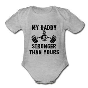 My Daddy Is Stronger Than Yours Baby Bodysuit- Boy - heather gray