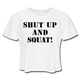 Shut Up And Squat Cropped Top - white