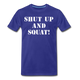 Shut Up And Squat! - royal blue