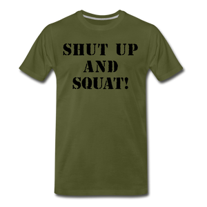 Shut Up And Squat! - olive green