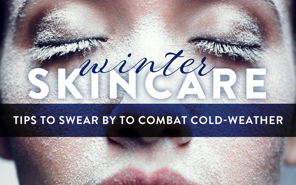 Winter Skincare Tips to Swear By