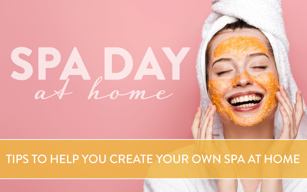 Relax & unwind with a spa day at home!